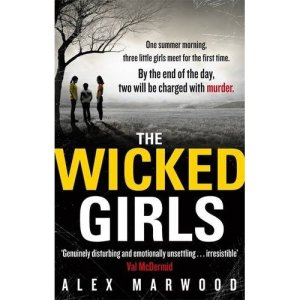 Cover artwork for Alex Marwood's The Wicked Girls
